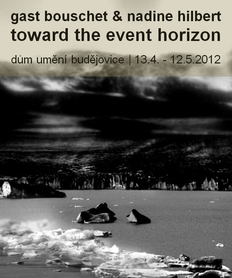 Gast Bouschet & Nadine Hilbert - Toward the Event Horizon